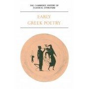 The Cambridge History of Classical Literature: Volume 1, Greek Literature, Part 1, Early Greek Poetry: Greek Literature v. 1 by P. E. Easterling