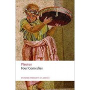 Four Comedies: The Braggart Soldier, The Brothers Menaechmus, The Haunted House, The Pot of Gold by Titus Maccius Plautus