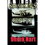 Shadows in Replay by Derek Hart