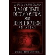 Time of Death, Decomposition and Identification by Jay Dix