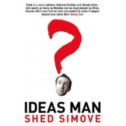Ideas Man by Shed Simove