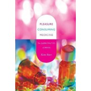 Pleasure Consuming Medicine by Kane Race