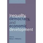 Inequality, Democracy, and Economic Development by Manus I. Midlarsky