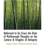 Addressed to His Grace the Duke of Marlborough Thoughts on the Cameos & Intaglios of Antiquity by Vaughan Thomas