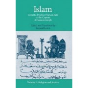 Islam from the Prophet Muhammad to the Capture of Constantinople: Religion and Society Volume II by Bernard Lewis