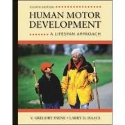 Human Motor Development: A Lifespan Approach by V. Gregory Payne