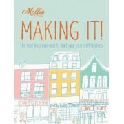Mollie Makes: Making It! by Claudia Boldt