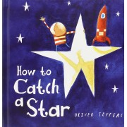 How To Catch A Star(Oliver Jeffers)