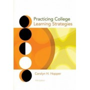 Practicing College Learning Strategies by Carolyn H. Hopper