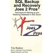 SQL Backup and Recovery Joes 2 Pros (R) by Tim Radney