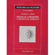 Problems and Solutions to Accompany McQuarrie Simon Physical Chemistry: Solutions Manual by Heather Cox