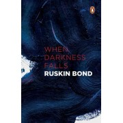 When Darkness Falls and Other Stories by Ruskin Bond