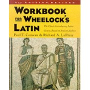 Workbook for Wheelock's Latin by Paul T. Comeau