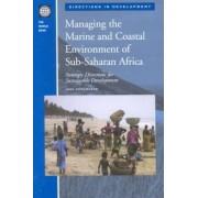Managing the Marine and Coastal Environment of Sub-Saharan Africa by Indu Hewawasam