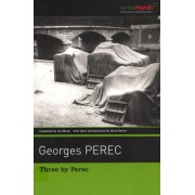 Three by Perec by Georges Perec