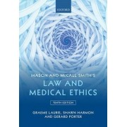 Mason and McCall Smith's Law and Medical Ethics by Graeme Laurie