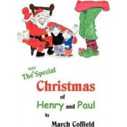 The Very Special Christmas of Henry and Paul by March Coffield