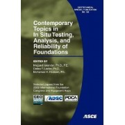 Contemporary Topics in in Situ Testing, Analysis, and Reliability of Foundations by Magued Iskander