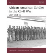 African American Soldier in the Civil War by Mark Lardas