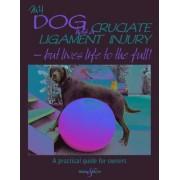 My Dog Has Cruciate Ligament Injury by Kirsten Hausler