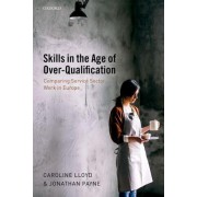 Skills in the Age of Over-Qualification: Comparing Service Sector Work in Europe