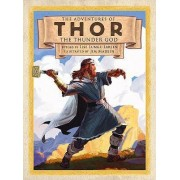 The Adventures of Thor the Thunder God by Jim Madsen