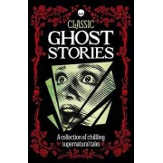 Classic Ghost Stories by Arcturus Publishing