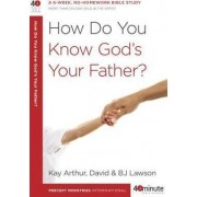 How Do you Know God's your Father by Kay Arthur