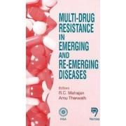 Multi-Drug Resistance in Emerging and RE-Emerging Diseases by R. C. Mahajan