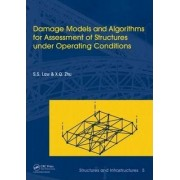 Damage Models and Algorithms for Assessment of Structures Under Operating Conditions: Volume 5 by Siu-Seong Law