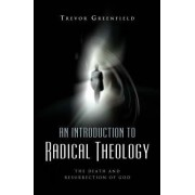 An Introduction to Radical Theology by Trevor Greenfield