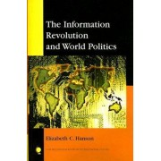 The Information Revolution and World Politics by Elizabeth C. Hanson