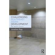 Challenging Southeast Asian Development by Jonathan Rigg