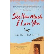 See How Much I Love You by Luis Leante