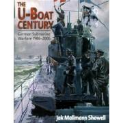 The U-Boat Century German Submarine Warfare 1906-2006 Showell Jak M