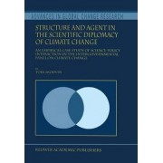 Structure and Agent in the Scientific Diplomacy of Climate Change by Tora Skodvin