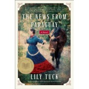 News from Paraguay by Lily Tuck