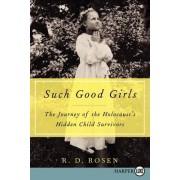 Such Good Girls by R D Rosen