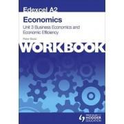 Edexcel A2 Economics Unit 3 Workbook: Business Economics and Economic Efficiency: Workbook Unit 3 by Peter Davis