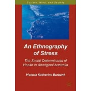 An Ethnography of Stress by Victoria Katherine Burbank