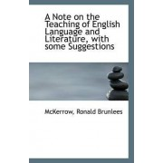 A Note on the Teaching of English Language and Literature by McKerrow Ronald Brunlees