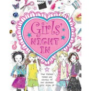 Girls Night in: Four Friends Reveal the Secrets of the Ultimate Girls' Night in