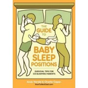 Guide To Baby Sleep Positions by Andy Herald