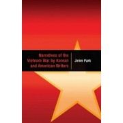 Narratives of the Vietnam War by Korean and American Writers by Jinim Park