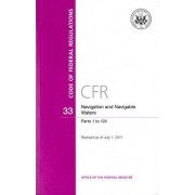 Code of Federal Regulations, Title 33, Navigation and Navigable Waters, PT. 1-124, Revised as of July 1, 2011 by U S Office of the Federal Register