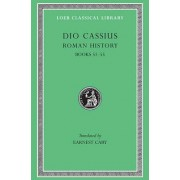 Roman History: v. 6 by Cassius Cocceianus Dio
