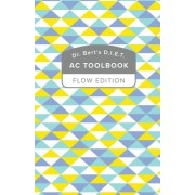Dr. Bert's D.I.E.T. AC Toolbook: Flow Edition