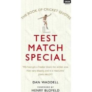 The Test Match Special Book of Cricket Quotes by Dan Waddell