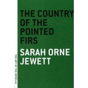 The Country of Pointed Firs by Sarah Orne Jewett