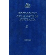 Zoological Catalogue of Australia: Three Volume Set - Fishes v. 35.1, 35.2 and 35.3 by Douglass F. Hoese